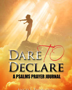 Dare to Declare: A Psalms Prayer Journal
